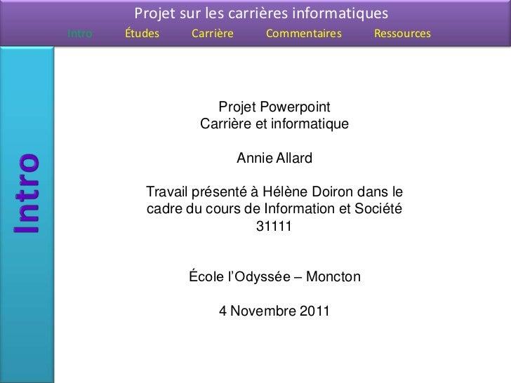 Projet sur les carrières informatiquesIntro   Études    Carrière       Commentaires   Ressources                     Proje...