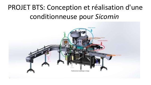 PROJET BTS: Conception et réalisation d'une conditionneuse pour Sicomin
