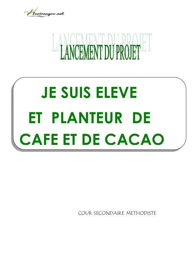 JE SUIS ELEVE ET PLANTEUR DE CAFE ET DE CACAO COUR SECONDAIRE METHODISTE