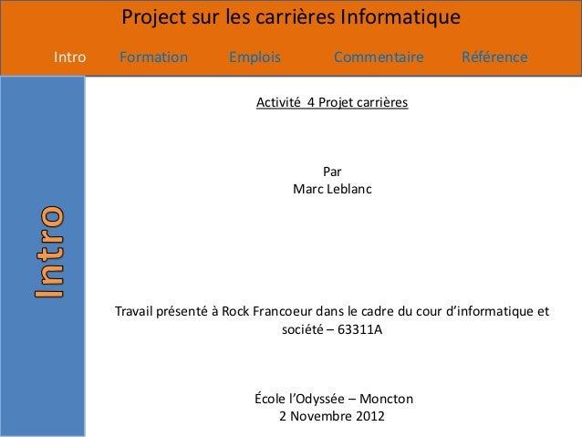 Project sur les carrières InformatiqueIntro   Formation          Emplois          Commentaire           Référence         ...