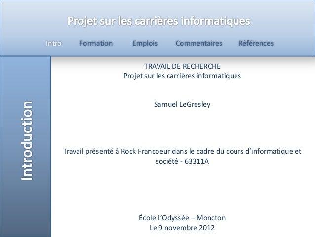 Intro        Formation       Emplois      Commentaires         Références                                 TRAVAIL DE RECHE...