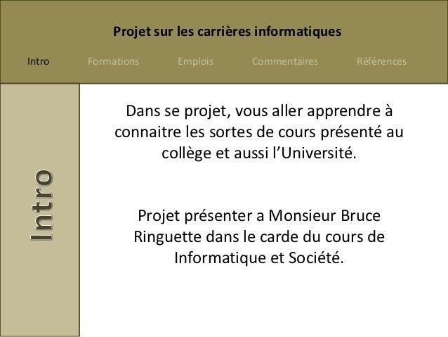 Projet sur les carrières informatiquesIntro   Formations    Emplois      Commentaires      Références              Dans se...