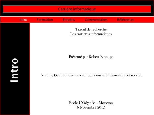 Carrière informatiqueIntro   Formation       Emplois      Commentaires         Références                               Tr...