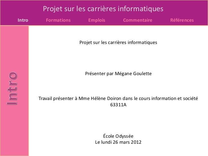 Projet sur les carrières informatiquesIntro      Formations          Emplois         Commentaire           Références     ...