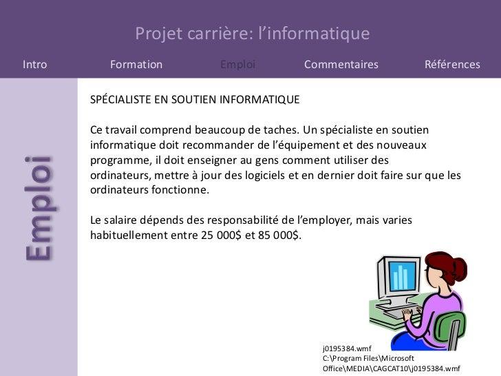 Projet carrière: l'informatiqueIntro       Formation              Emploi           Commentaires                 Références...