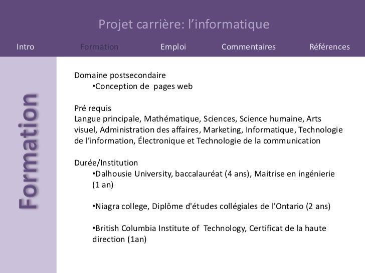 Projet carrière: l'informatiqueIntro    Formation             Emploi           Commentaires            Références        D...