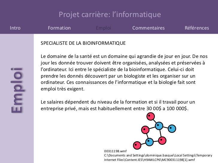 Projet carrière: l'informatiqueIntro      Formation             Emploi               Commentaires                    Référ...