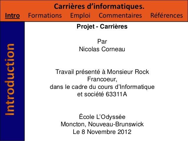 Carrières d'informatiques.Intro   Formations   Emploi    Commentaires      Références                       Projet - Carri...