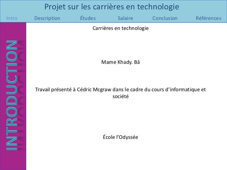 Projet sur les carrières en technologieIntro   Description        Études          Salaire         Conclusion       Référen...
