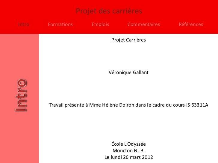 Projet des carrièresIntro   Formations        Emplois          Commentaires         Références                            ...