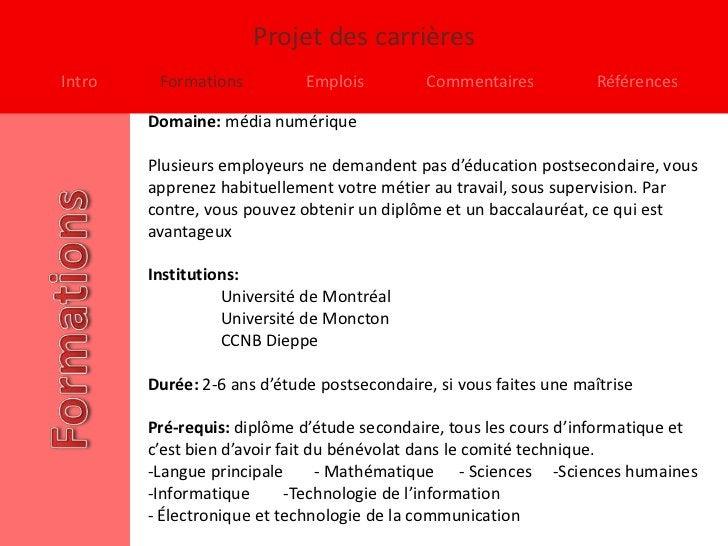 Projet des carrièresIntro    Formations          Emplois         Commentaires            Références        Domaine: média ...