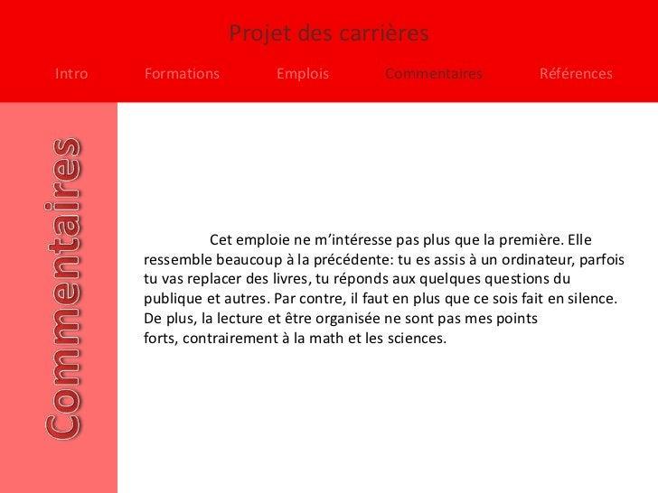 Projet des carrièresIntro   Formations          Emplois           Commentaires            Références                   Cet...