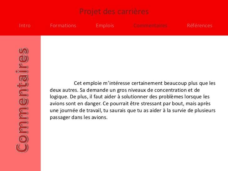 Projet des carrièresIntro   Formations          Emplois          Commentaires             Références                  Cet ...