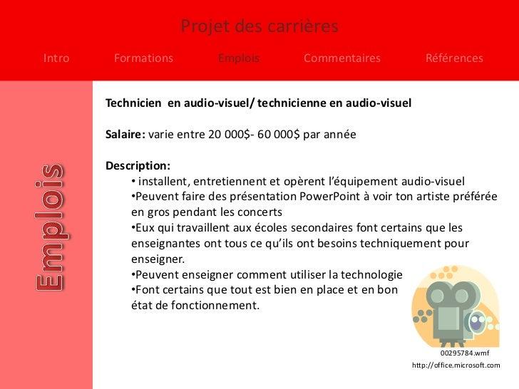Projet des carrièresIntro    Formations          Emplois         Commentaires              Références        Technicien en...