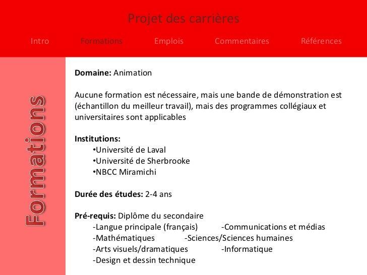 Projet des carrièresIntro    Formations          Emplois        Commentaires          Références        Domaine: Animation...