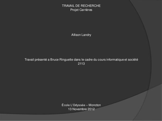 TRAVAIL DE RECHERCHE                              Projet Carrières                                 Allison LandryTravail p...