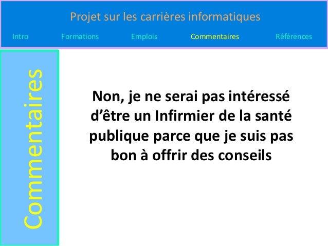 Projet sur les carrières informatiquesIntro  Commentaires   Formations    Emplois     Commentaires     Références         ...