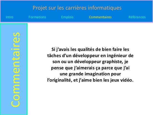 Projet sur les carrières informatiquesIntro  Commentaires   Formations          Emplois       Commentaires         Référen...