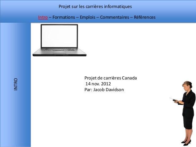 Projet sur les carrières informatiques        Intro – Formations – Emplois – Commentaires – Références                    ...