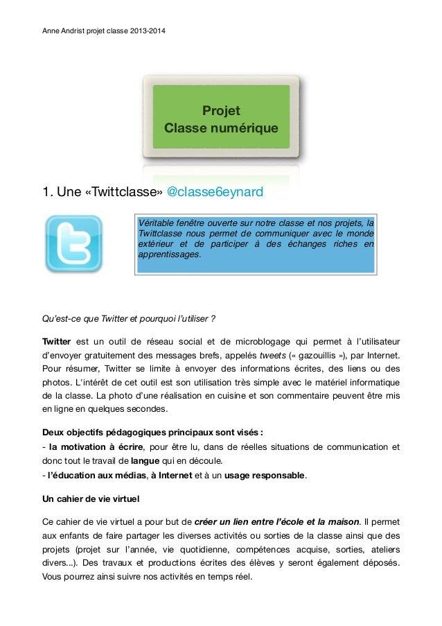 Anne Andrist projet classe 2013-2014  ! ! ! ! !  !  Projet Classe numérique  ! 1. Une «Twittclasse» @classe6eynard  Vérita...