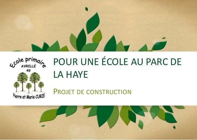 POUR UNE ÉCOLE AU PARC DE  LA HAYE  PROJET DE CONSTRUCTION
