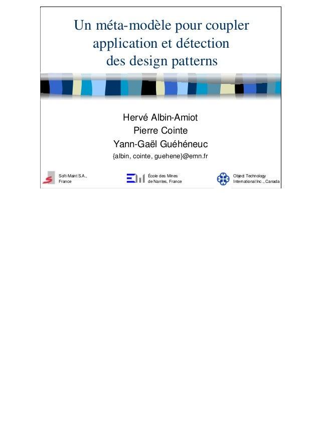 Un méta-modèle pour coupler          application et détection            des design patterns                     Hervé Alb...
