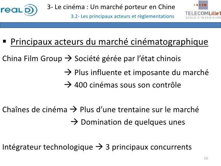 3- Le cinéma : Un marché porteur en Chine3.2- Les principaux acteurs et règlementations<br /><ul><li>Principaux acteurs du...