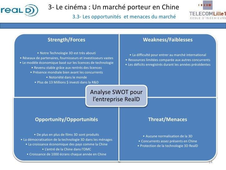 3- Le cinéma : Un marché porteur en Chine3.3- Les opportunités  et menaces du marché<br />14<br />