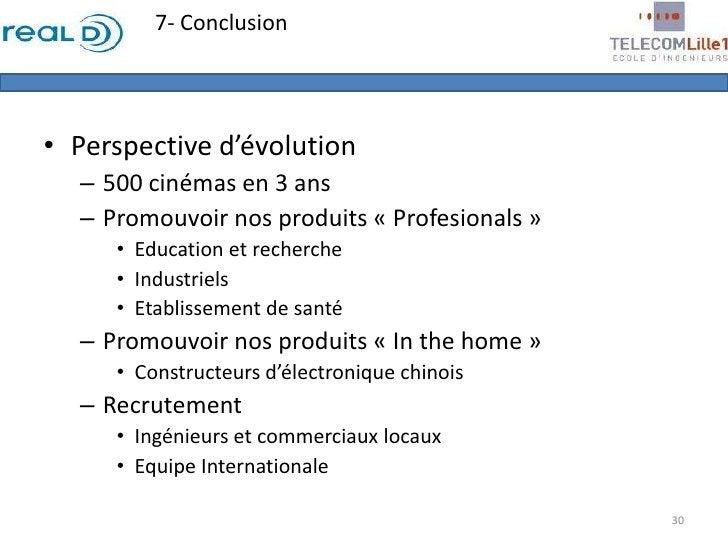 Perspective d'évolution<br />500 cinémas en 3 ans<br />Promouvoir nos produits «Profesionals»<br />Education et recherch...