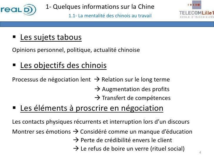 1- Quelques informations sur la Chine1.1- La mentalité des chinois au travail<br /><ul><li>Les sujets tabous</li></ul>Opin...
