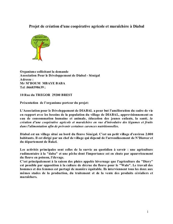 Projet de création dune coopérative agricole et maraîchère à DiabalOrganisme sollicitant la demandeAssociation Pour le Dév...