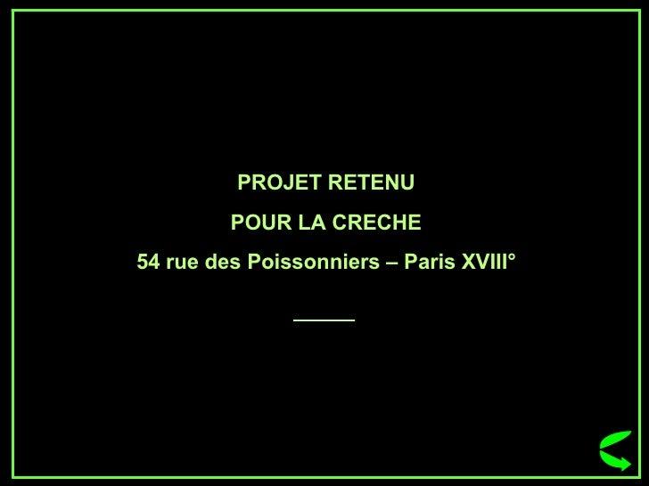 PROJET RETENU POUR LA CRECHE 54 rue des Poissonniers – Paris XVIII°