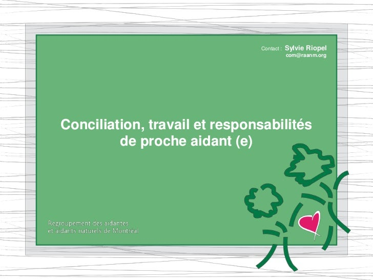 Contact :   Sylvie Riopel                                           com@raanm.orgConciliation, travail et responsabilités ...