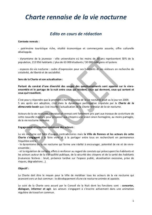 1 Charte rennaise de la vie nocturne Edito en cours de rédaction Contexte rennais : - patrimoine touristique riche, vitali...