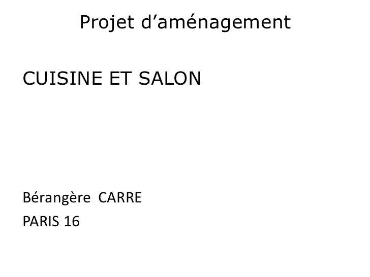 Projet d'aménagementCUISINE ET SALONBérangère CARREPARIS 16