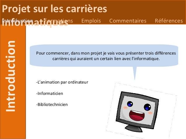 Projet sur les carrièresinformatiquesIntroduction Formations Emplois Commentaires                                Référence...