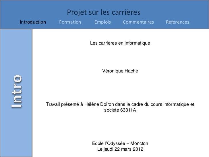 Projet sur les carrièresIntroduction     Formation        Emplois      Commentaires         Références                    ...