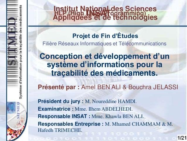 1 Projet de Fin d'Études Conception et développement d'un système d'informations pour la traçabilité des médicaments. Prés...