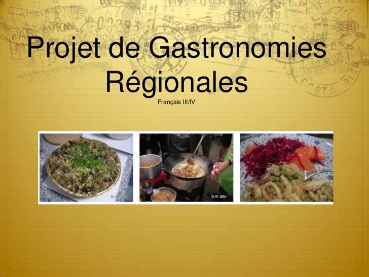 Projet de Gastronomies      Régionales         Français III/IV