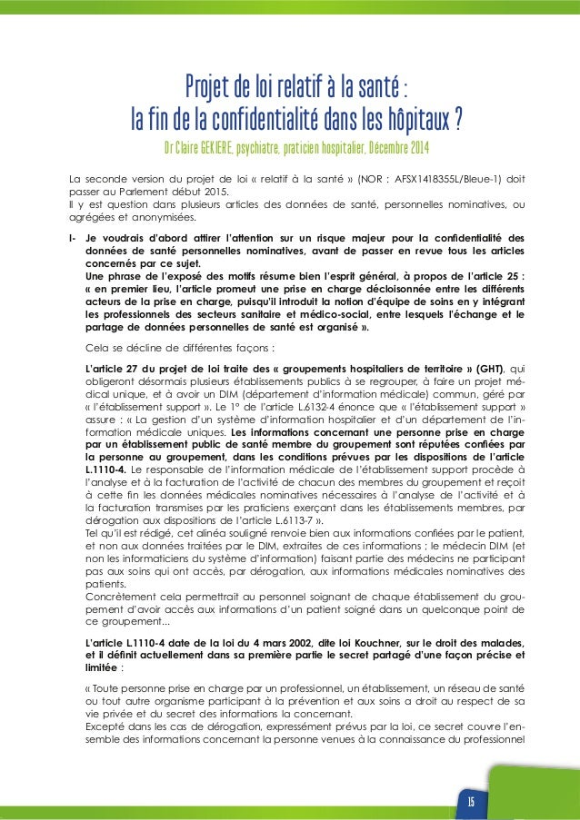 15 Projet de loi relatif à la santé : la fin de la confidentialité dans les hôpitaux ? Dr Claire GEKIERE, psychiatre, prat...