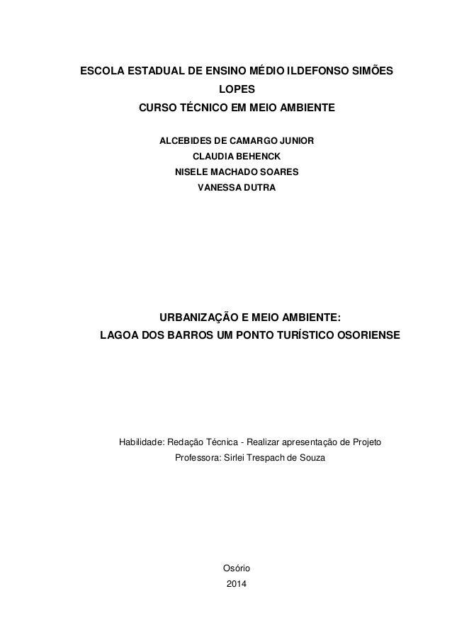 1 ESCOLA ESTADUAL DE ENSINO MÉDIO ILDEFONSO SIMÕES LOPES CURSO TÉCNICO EM MEIO AMBIENTE ALCEBIDES DE CAMARGO JUNIOR CLAUDI...