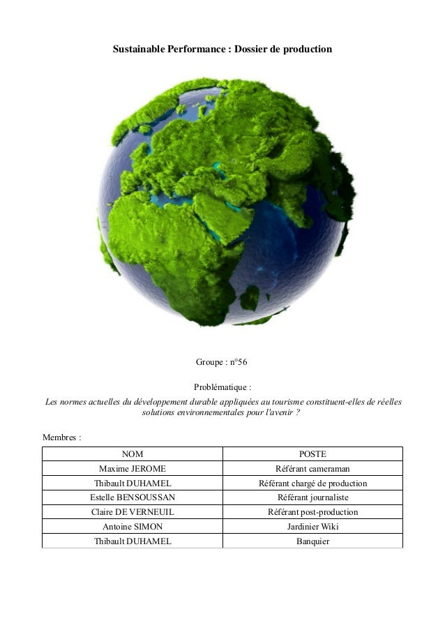 Sustainable Performance : Dossier de production  Groupe : n°56  Problématique :  Les normes actuelles du développement dur...