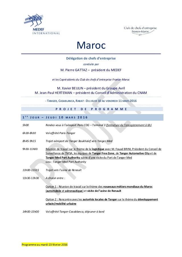 Programme au mardi 23 février 2016 Maroc Délégation de chefs d'entreprise conduite par M. Pierre GATTAZ – président du MED...
