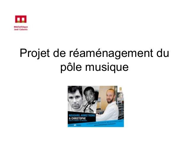 Projet de réaménagement du pôle musique