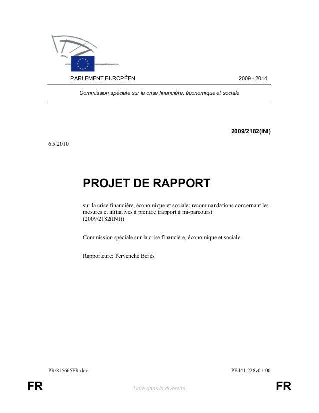 PARLEMENT EUROPÉEN 2009 - 2014  Commission spéciale sur la crise financière, économique et sociale  2009/2182(INI)  6.5.20...