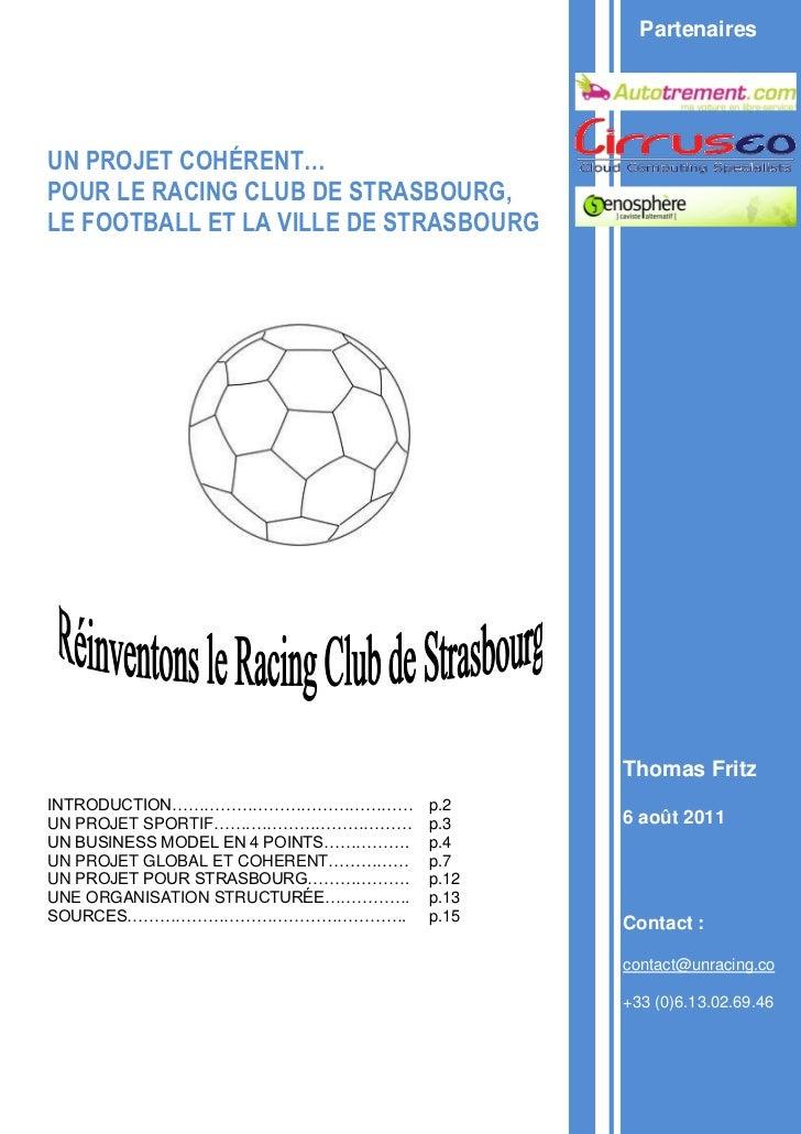 PartenairesUN PROJET COHÉRENT…POUR LE RACING CLUB DE STRASBOURG,LE FOOTBALL ET LA VILLE DE STRASBOURG                     ...