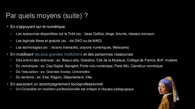 Par quels moyens (suite) ?• En s'appuyant sur le numérique  •   Les ressources disponibles sur la Toile (ex. : base Gallic...