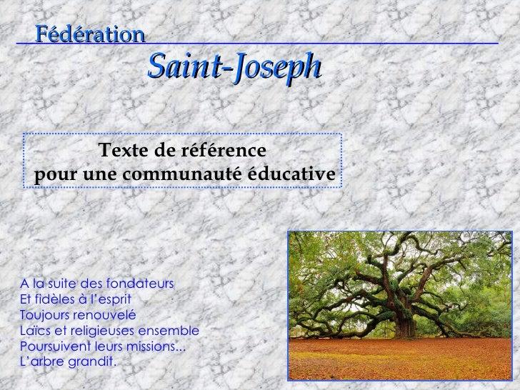 Fédération Saint-Joseph ___________________________________________________________________ Texte de référence pour une co...