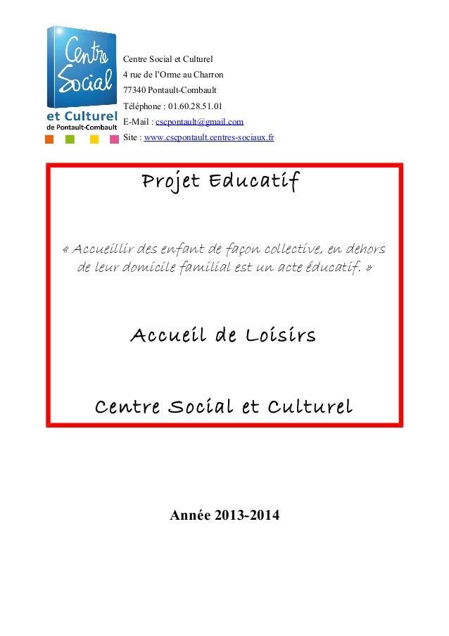 Centre Social et Culturel 4 rue de l'Orme au Charron 77340 Pontault-Combault Téléphone : 01.60.28.51.01 E-Mail : cscpontau...