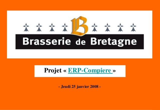 1 - Jeudi 25 janvier 2008 - Projet « ERP-Compiere »
